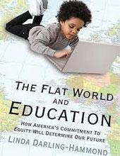 The Flat World and Education: How America's Commitment to Equity Will Determine Our Future cover