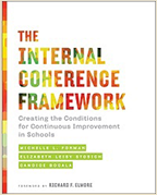 The Internal Coherence Framework: Creating the Conditions for Continuous Improvement in Schools cover